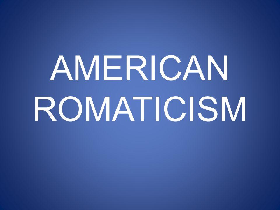 AMERICAN ROMATICISM