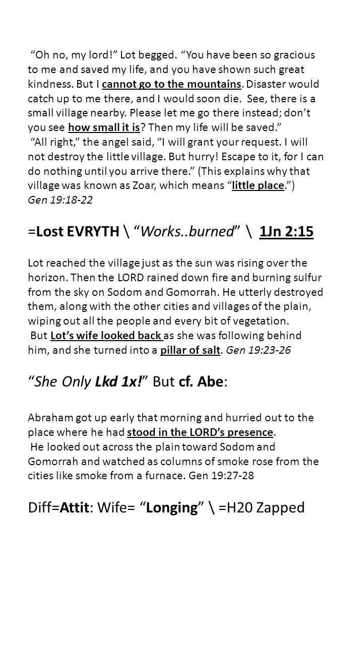 Afterward Lot left Zoar because he was afraid of the people there, and he went to live in a cave in the mountains with his two daughters.