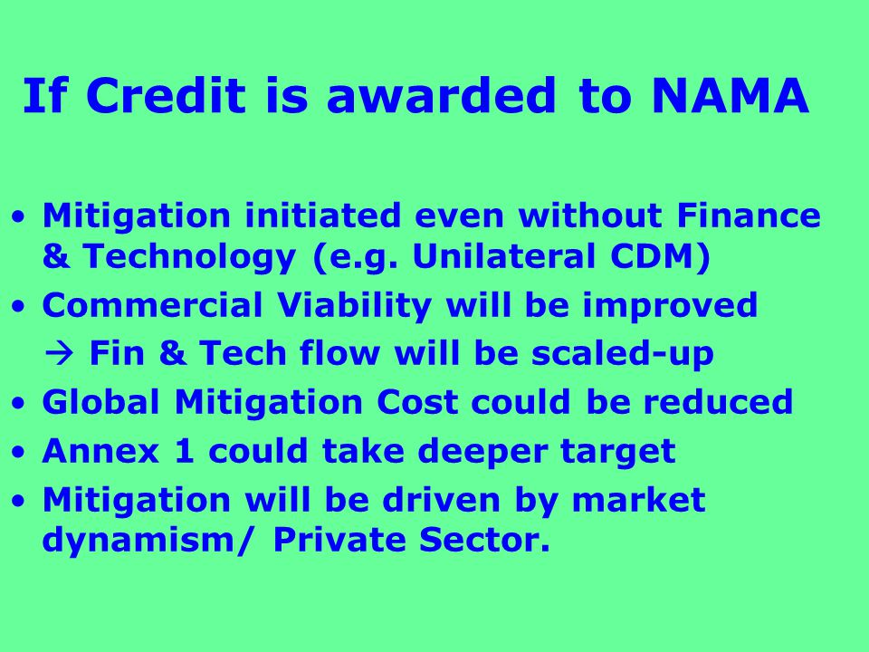 If Credit is awarded to NAMA Mitigation initiated even without Finance & Technology (e.g.