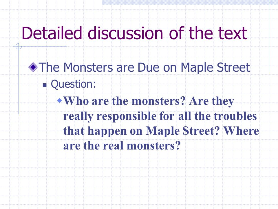 Detailed discussion of the text The Monsters are Due on Maple Street Question:  Who are the monsters.