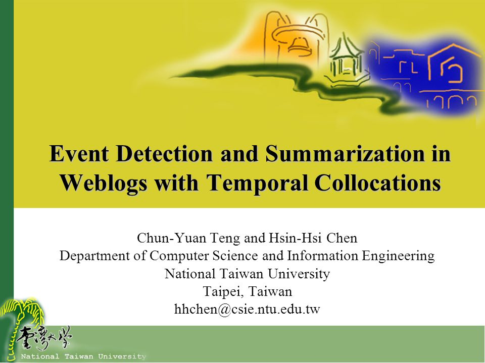 2 Outlines Motivation Temporal collocation Event detection and summarization using temporal collocations Experiments –Datasets –Evaluation of event detection –Evaluation of event summarization Conclusion