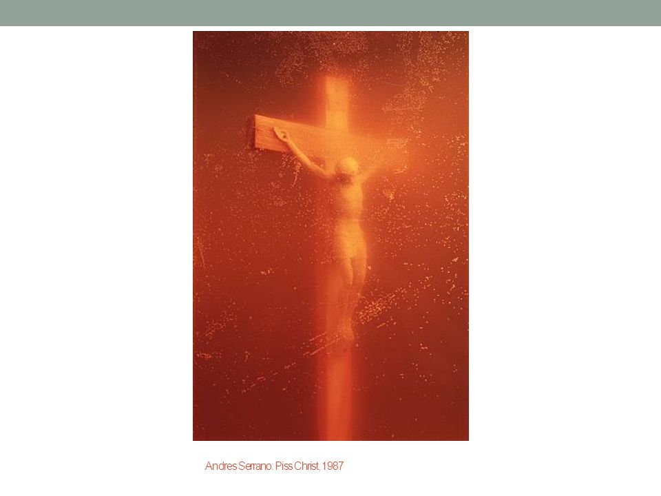 Andres Serrano: Piss Christ, 1987