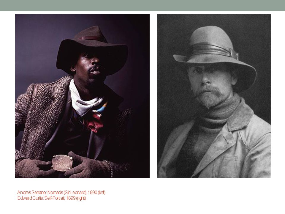 Andres Serrano: Nomads (Sir Leonard), 1990 (left) Edward Curtis: Self-Portrait, 1899 (right)