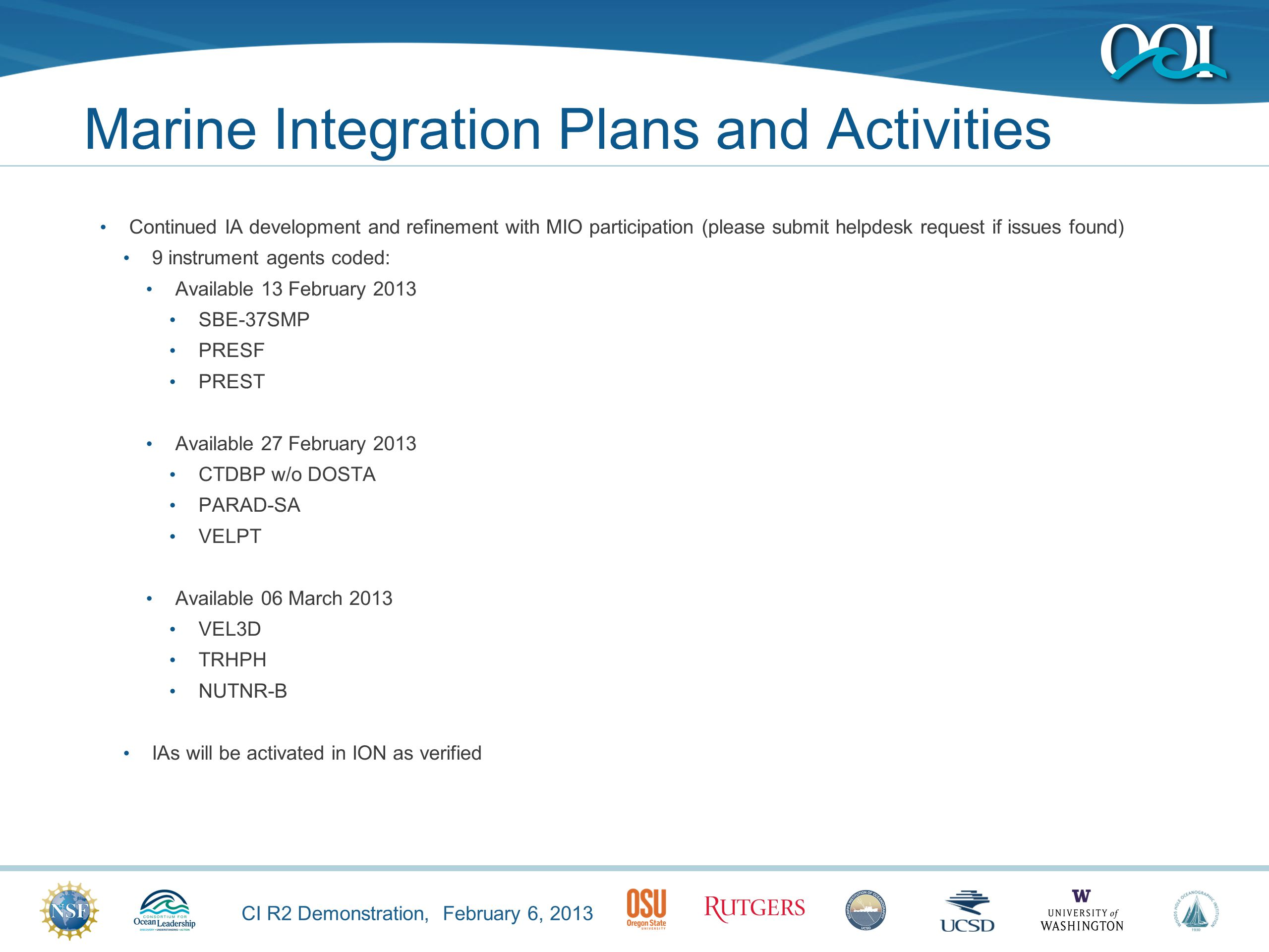 CI R2 Demonstration, February 6, 2013 Marine Integration Plans and Activities Continued IA development and refinement with MIO participation (please s