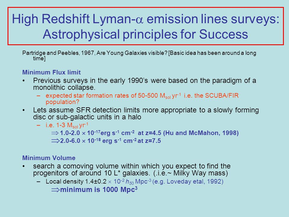 High Redshift Lyman-  emission lines surveys: Astrophysical principles for Success Partridge and Peebles, 1967, Are Young Galaxies visible.