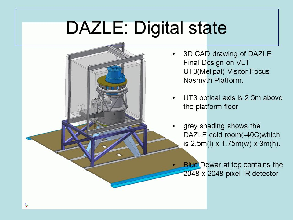 DAZLE: Digital state 3D CAD drawing of DAZLE Final Design on VLT UT3(Melipal) Visitor Focus Nasmyth Platform.