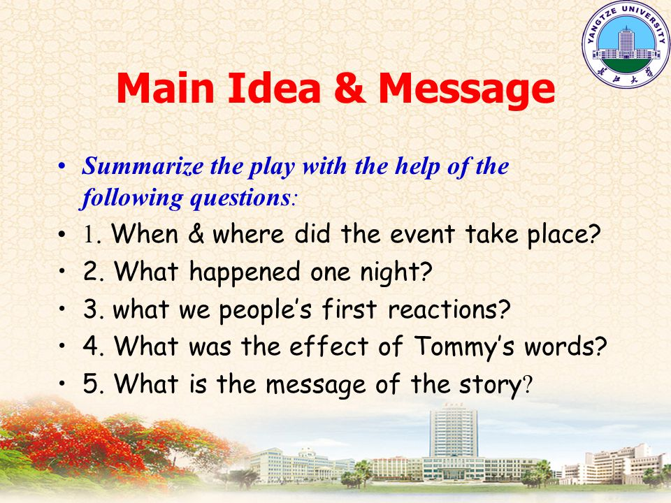Main Idea & Message Summarize the play with the help of the following questions: 1.