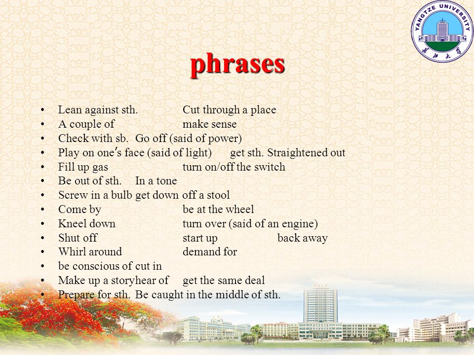 phrases Lean against sth.