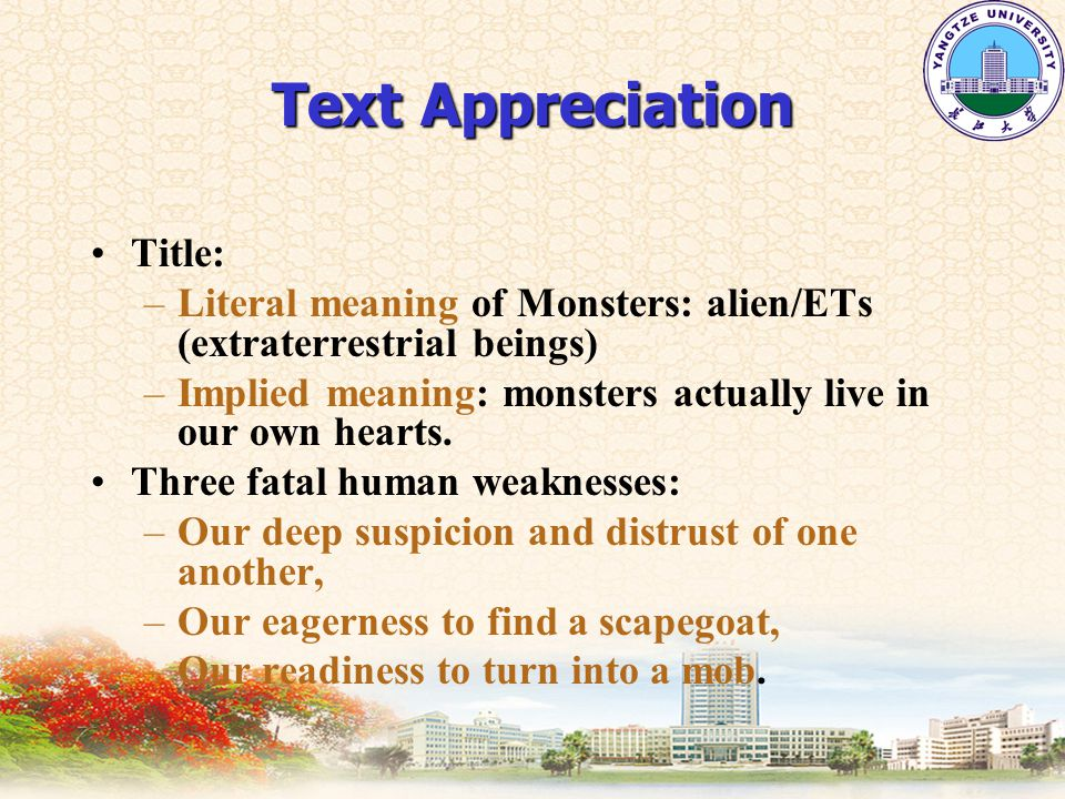 Text Appreciation Title: –Literal meaning of Monsters: alien/ETs (extraterrestrial beings) –Implied meaning: monsters actually live in our own hearts.