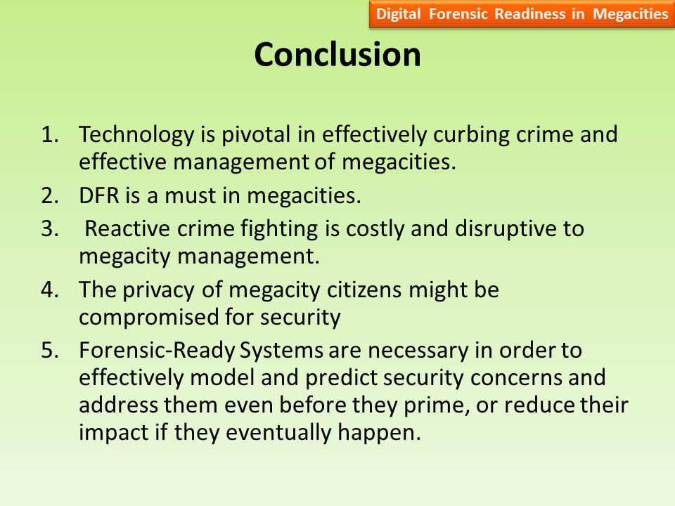 Conclusion 1.Technology is pivotal in effectively curbing crime and effective management of megacities.