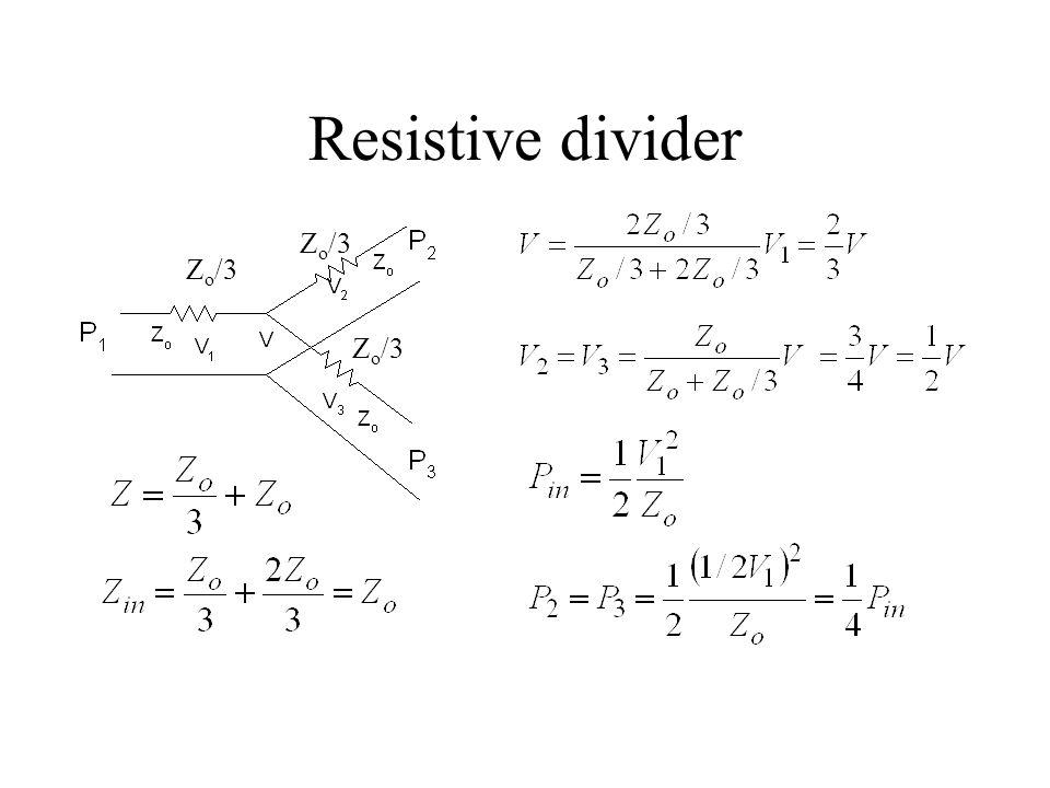 Resistive divider Z o /3