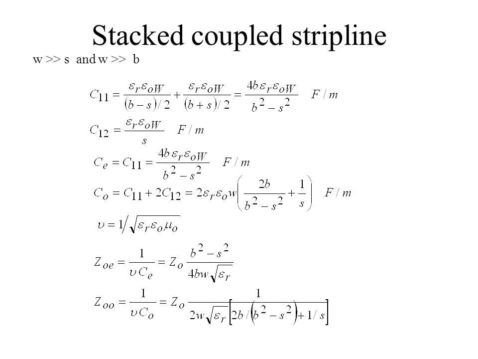 Stacked coupled stripline w >> s and w >> b