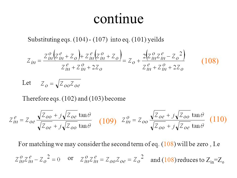 continue Substituting eqs. (104) - (107) into eq. (101) yeilds For matching we may consider the second term of eq. (108) will be zero, I.e or (108) Le