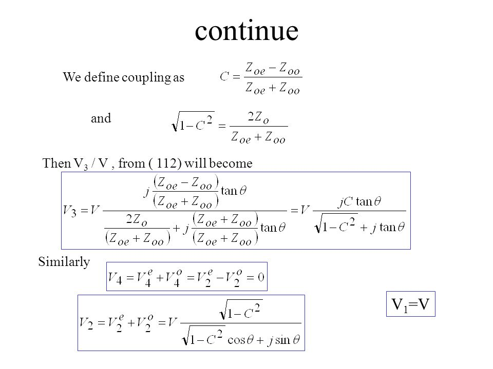 continue We define coupling as Then V 3 / V, from ( 112) will become and Similarly V 1 =V