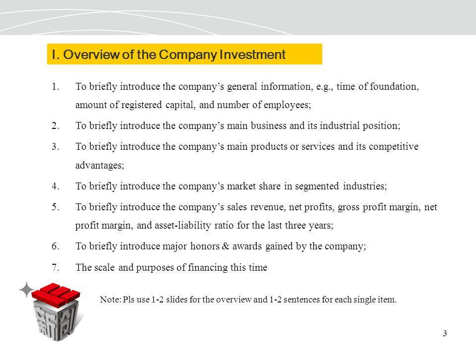 3 I. Overview of the Company Investment 1.To briefly introduce the company's general information, e.g., time of foundation, amount of registered capit