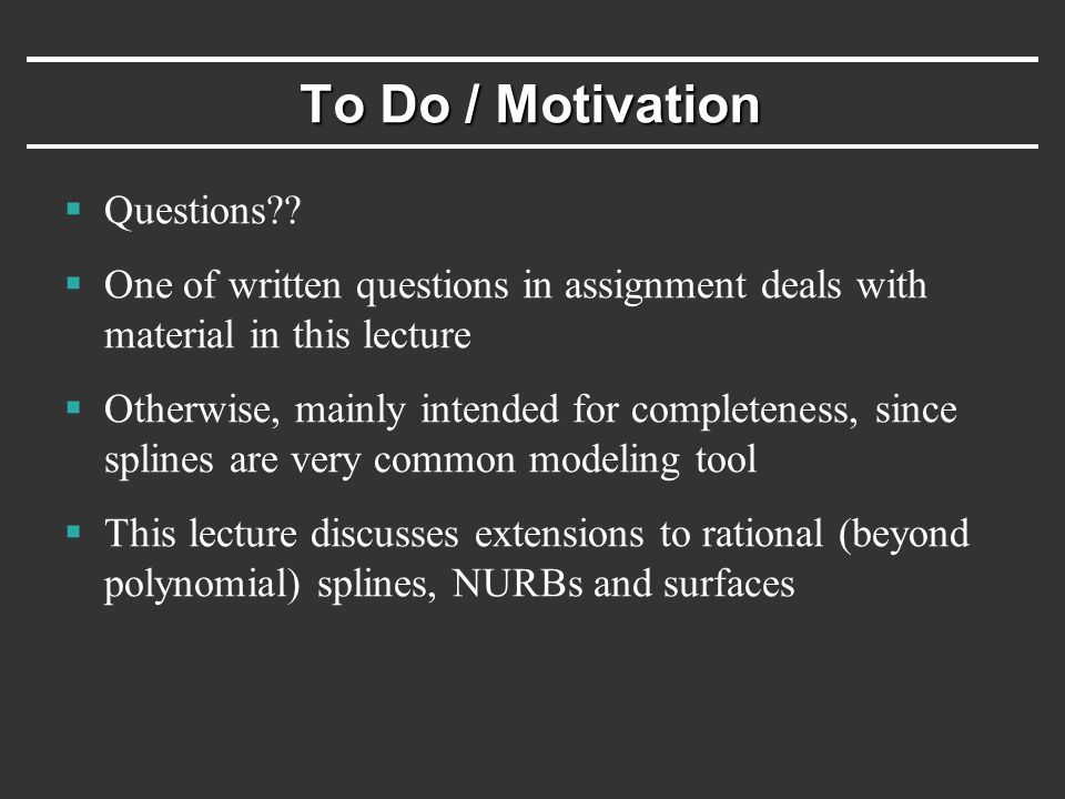 To Do / Motivation  Questions .