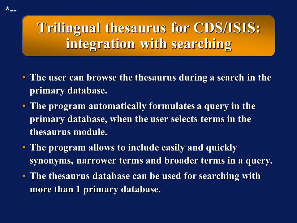 Trilingual thesaurus program for CDS/ISIS: control of relations The program avoids the creation of some impossible or undesirable relations: »circular