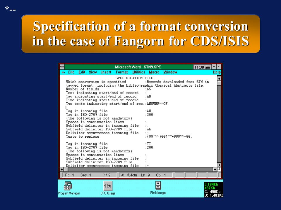Format conversion program Fangorn Authors: Besemer and NieuwenhuysenAuthors: Besemer and Nieuwenhuysen Available via anonymous ftp fromAvailable via anonymous ftp from »PCWS1.SCI.SNS.IT »ftp.vub.ac.be in the directory \pub\projects\Docinfo\paul\cursus\isis\ »… *--