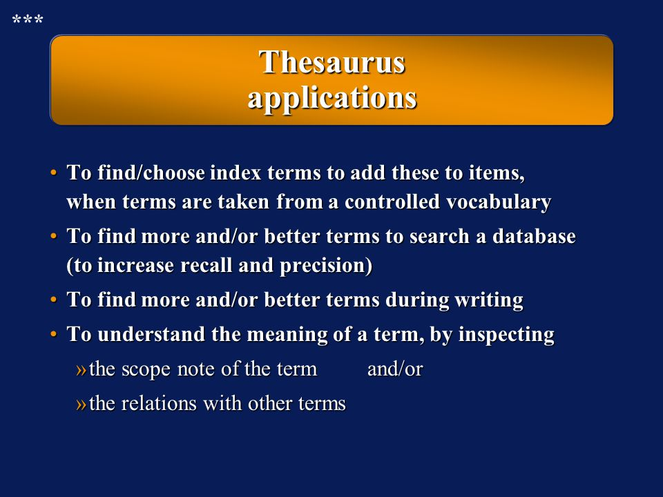 Thesaurus relations Term(s) with broader meaning BT (= Broader Term) RT (Related Term) UF (= Use For) Other term(s) Term Synonym(s) NT (= Narrower Ter