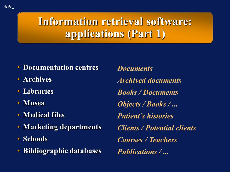 Information retrieval software: related terms Software for information storage and retrievalSoftware for information storage and retrieval (ISR softwa