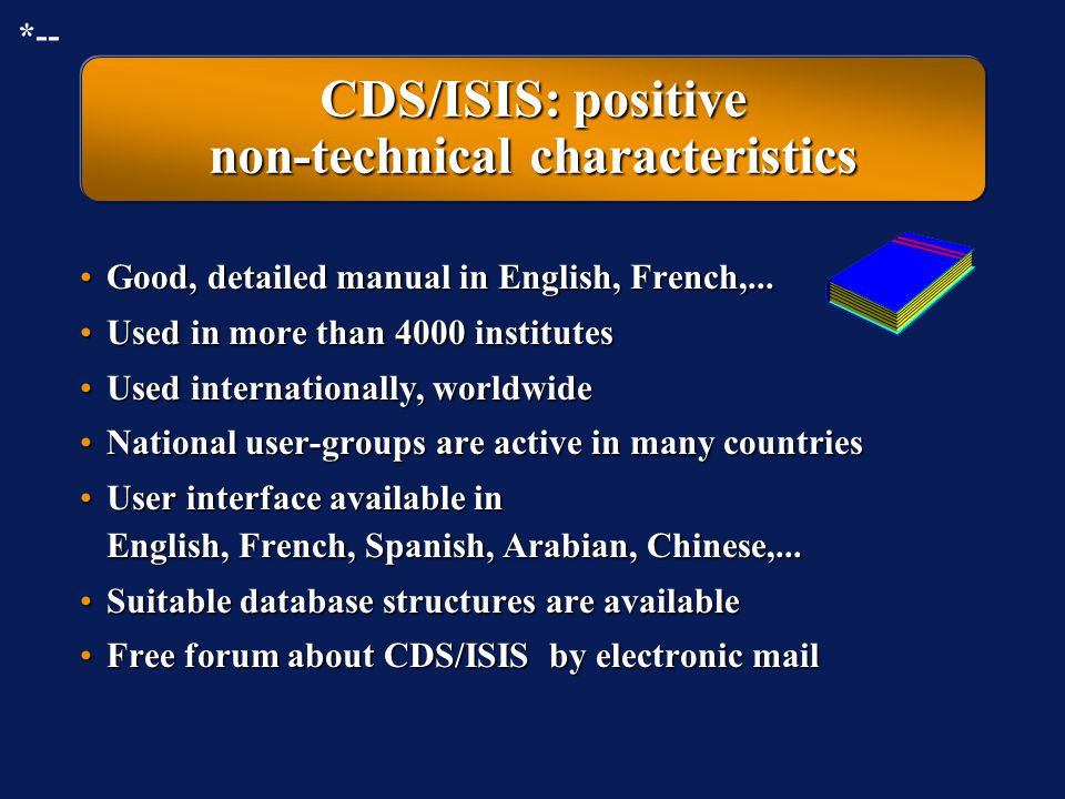 CDS/ISIS: input, indexing, searching, output More than one input worksheet can be appliedMore than one input worksheet can be applied Powerful word-,