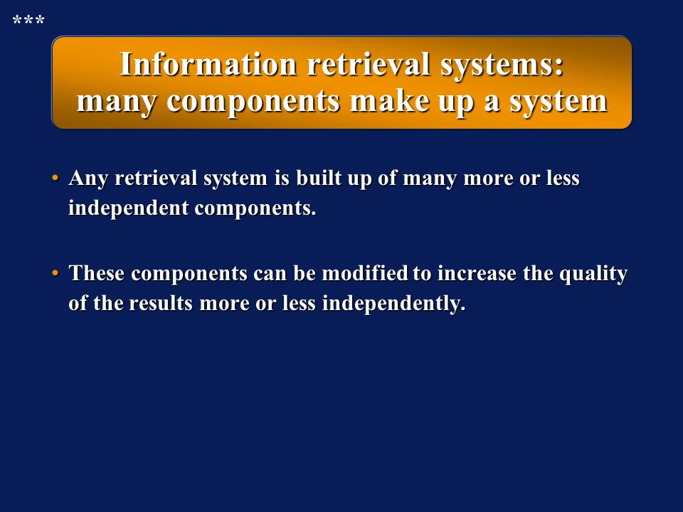 Comparison Information retrieval: the basic processes in search systems Information problem Representation QueryIndexed documents Representation Retri