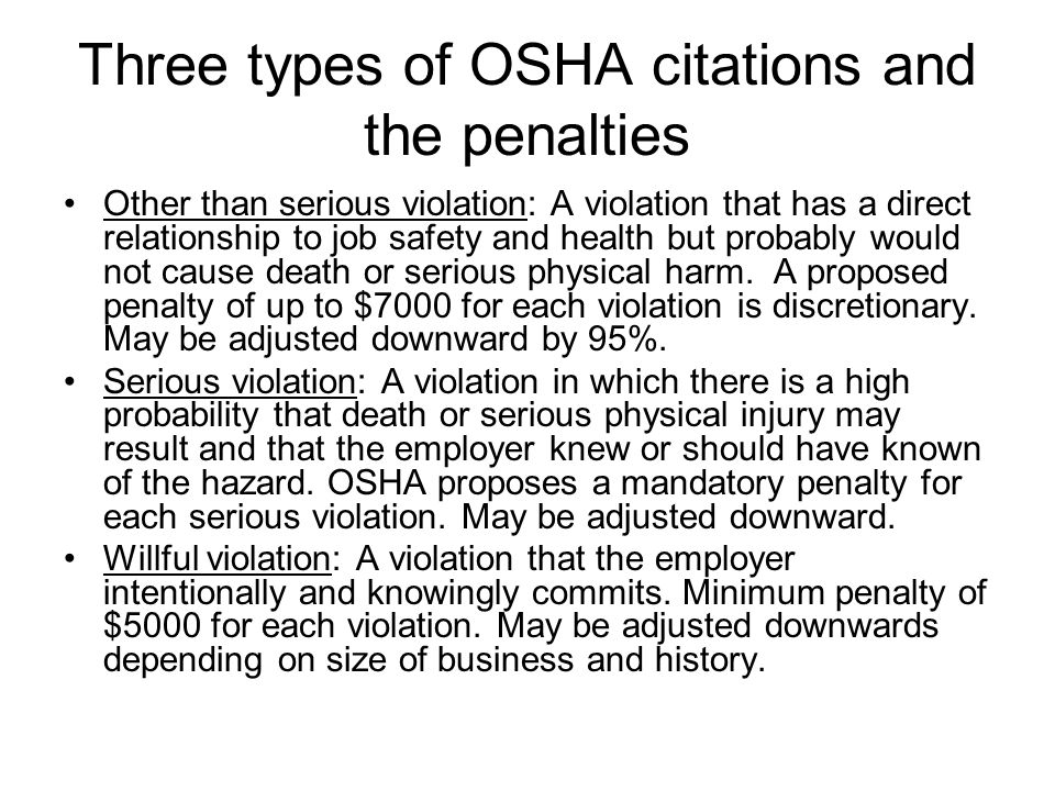 Three types of OSHA citations and the penalties Other than serious violation: A violation that has a direct relationship to job safety and health but
