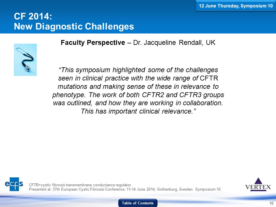 """10 CF 2014: New Diagnostic Challenges Faculty Perspective – Dr. Jacqueline Rendall, UK """"This symposium highlighted some of the challenges seen in clin"""