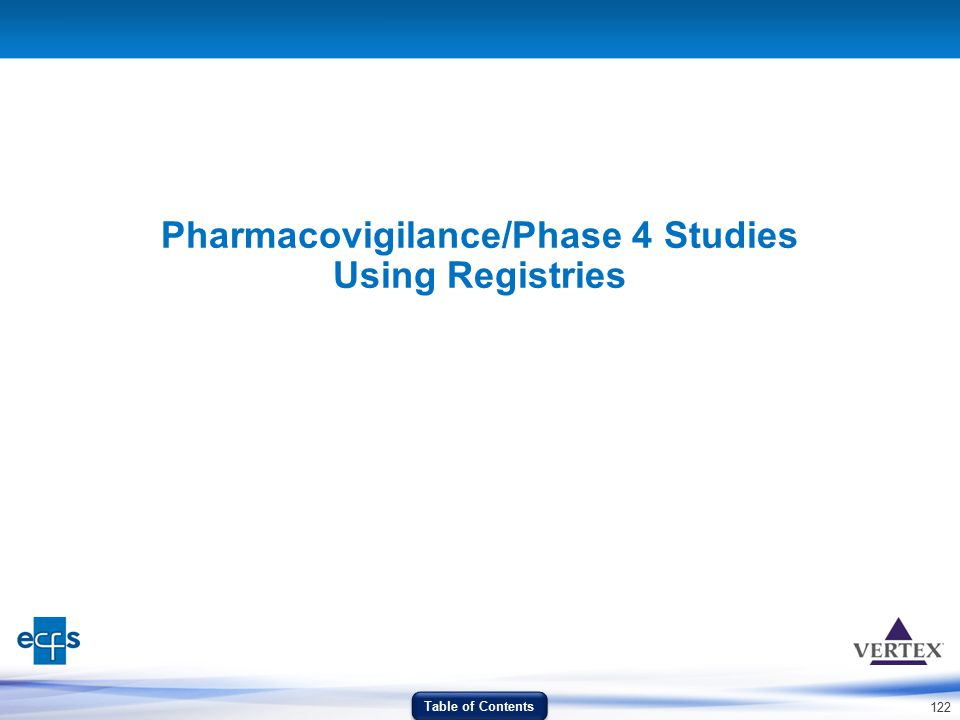 122 Pharmacovigilance/Phase 4 Studies Using Registries Table of Contents