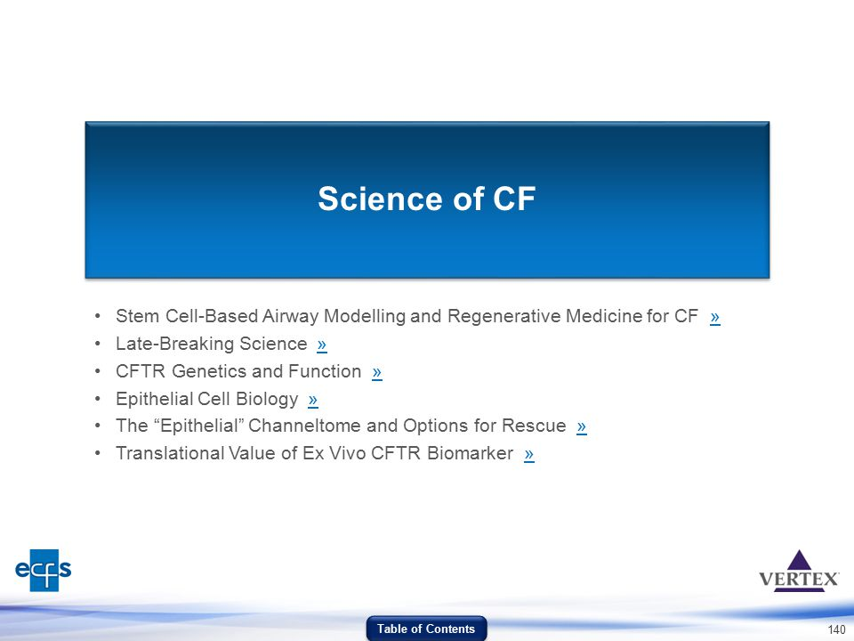 140 Science of CF Stem Cell-Based Airway Modelling and Regenerative Medicine for CF »» Late-Breaking Science »» CFTR Genetics and Function »» Epitheli