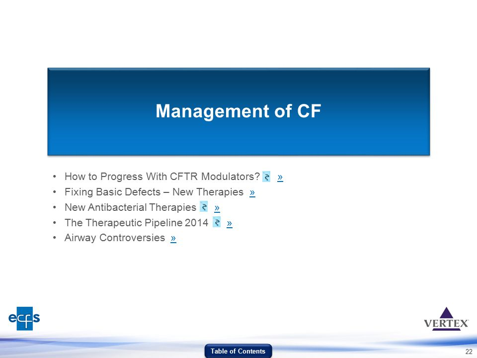 22 Management of CF How to Progress With CFTR Modulators? »» Fixing Basic Defects – New Therapies »» New Antibacterial Therapies »» The Therapeutic Pi