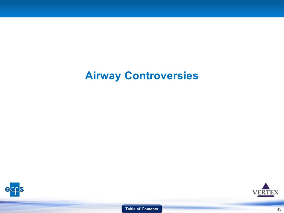 49 Airway Controversies Table of Contents