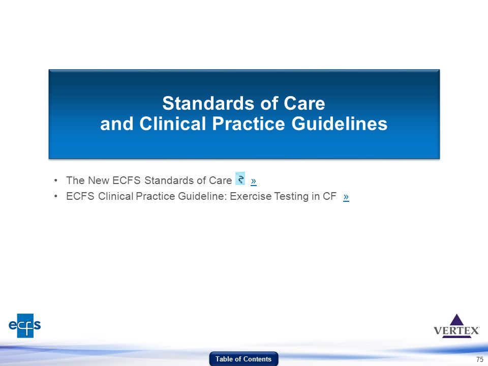 75 Standards of Care and Clinical Practice Guidelines The New ECFS Standards of Care »» ECFS Clinical Practice Guideline: Exercise Testing in CF »» Ta