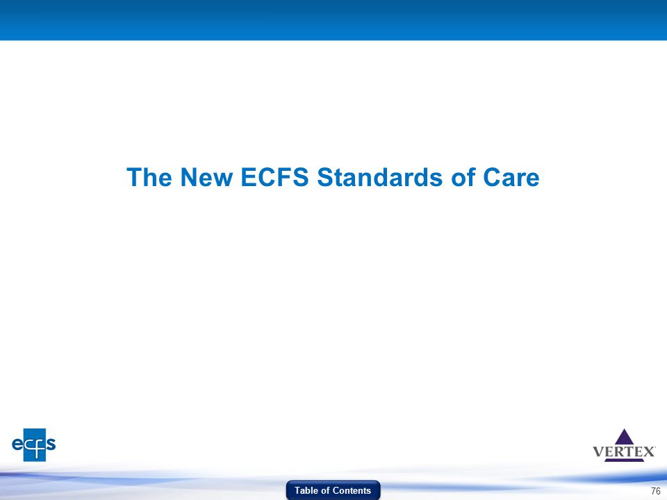 76 The New ECFS Standards of Care Table of Contents