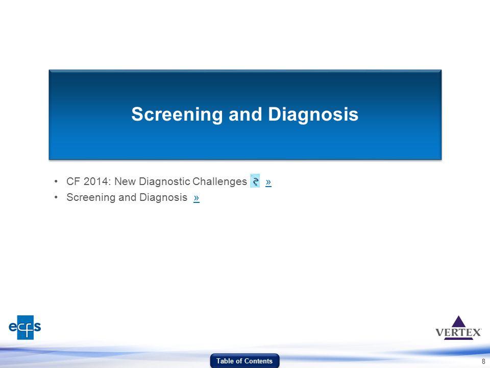 8 Screening and Diagnosis CF 2014: New Diagnostic Challenges »» Screening and Diagnosis »» Table of Contents