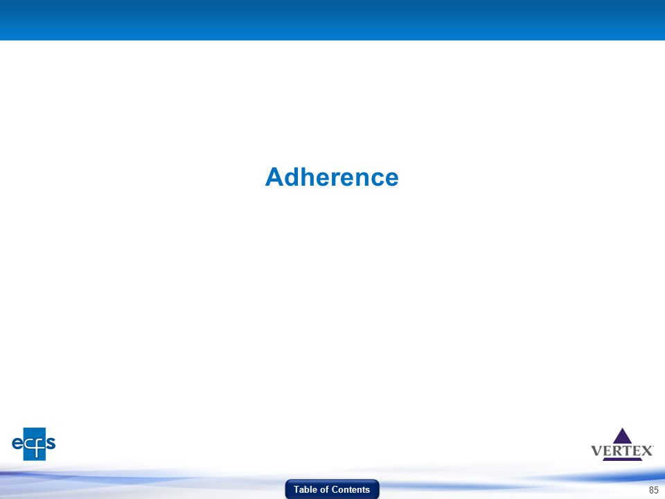 85 Adherence Table of Contents