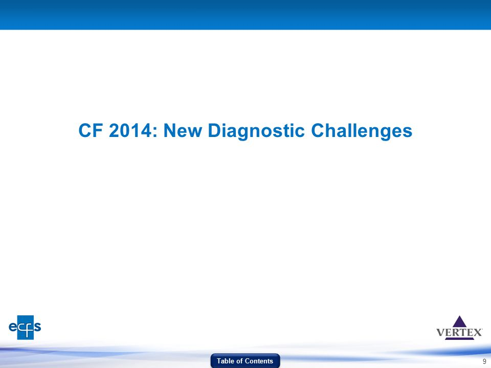 9 CF 2014: New Diagnostic Challenges Table of Contents