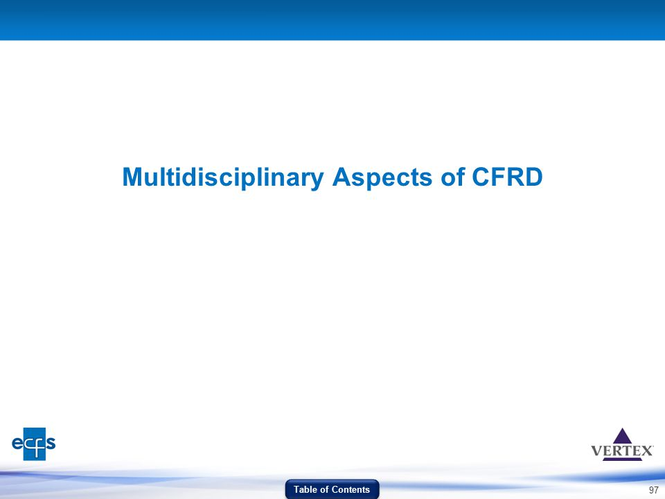 97 Multidisciplinary Aspects of CFRD Table of Contents