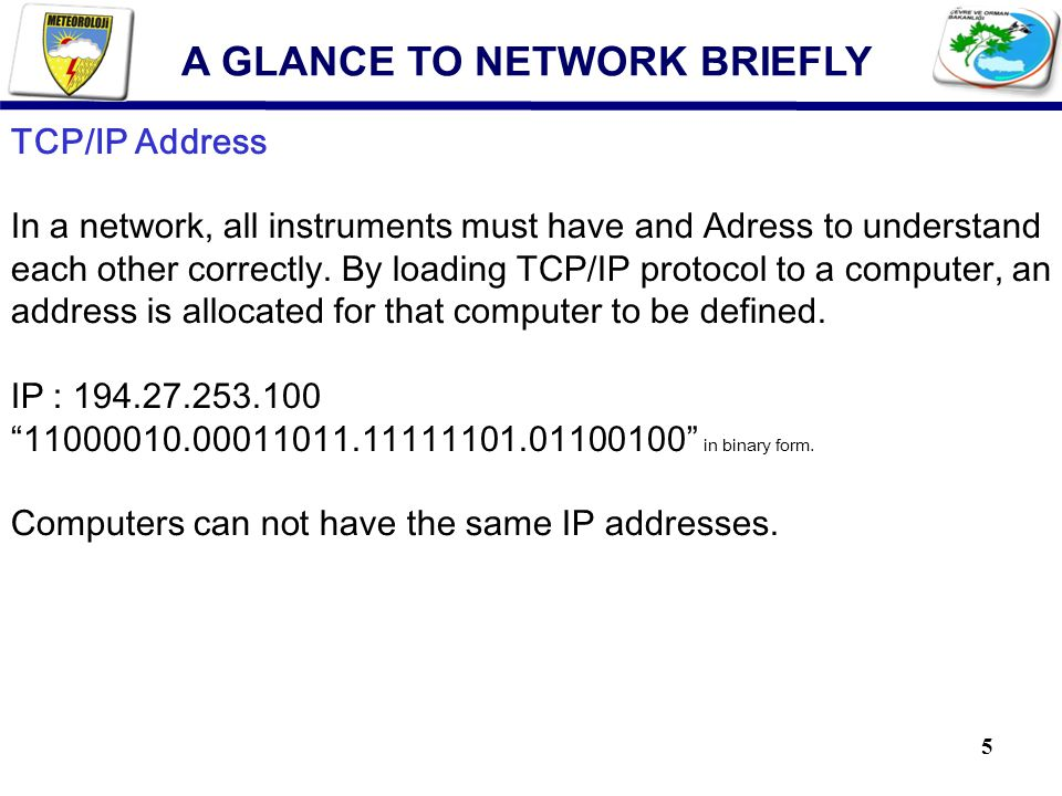 5 TCP/IP Address In a network, all instruments must have and Adress to understand each other correctly. By loading TCP/IP protocol to a computer, an a
