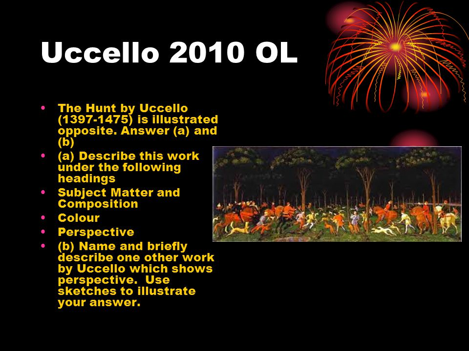 Uccello 2010 OL The Hunt by Uccello (1397-1475) is illustrated opposite.