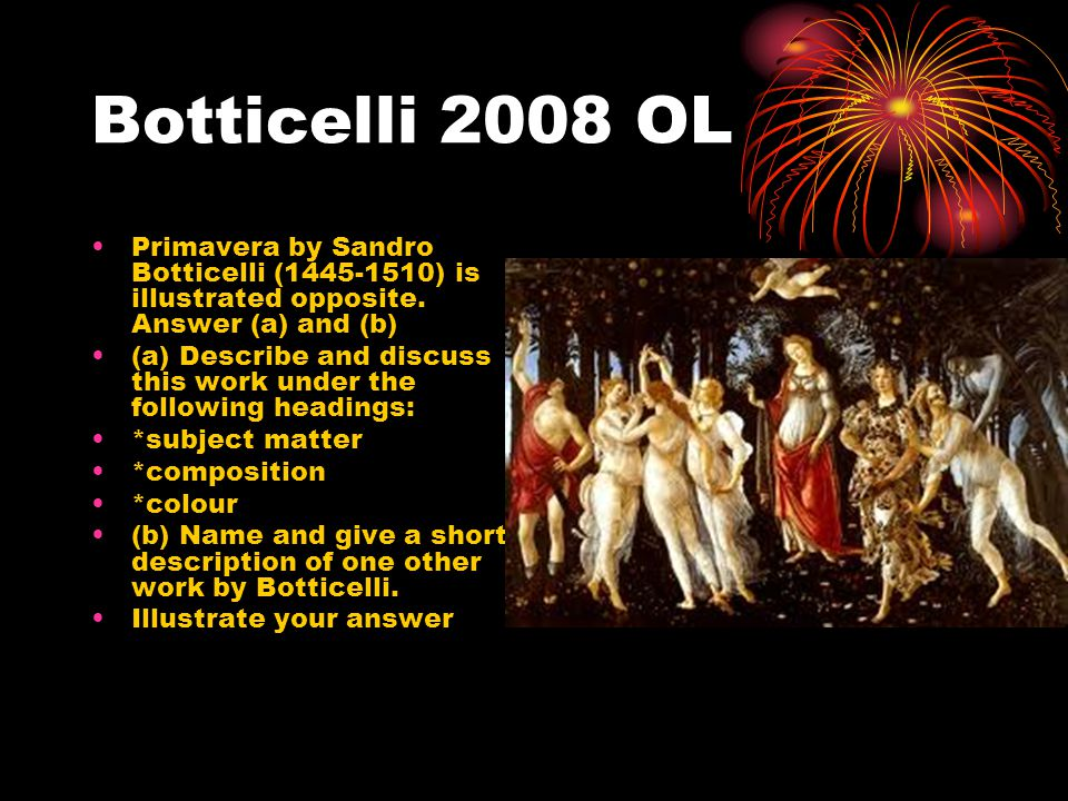 Botticelli 2008 OL Primavera by Sandro Botticelli (1445-1510) is illustrated opposite.