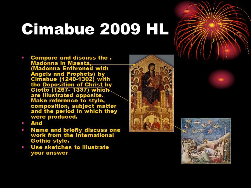 Cimabue 2009 HL Compare and discuss the.