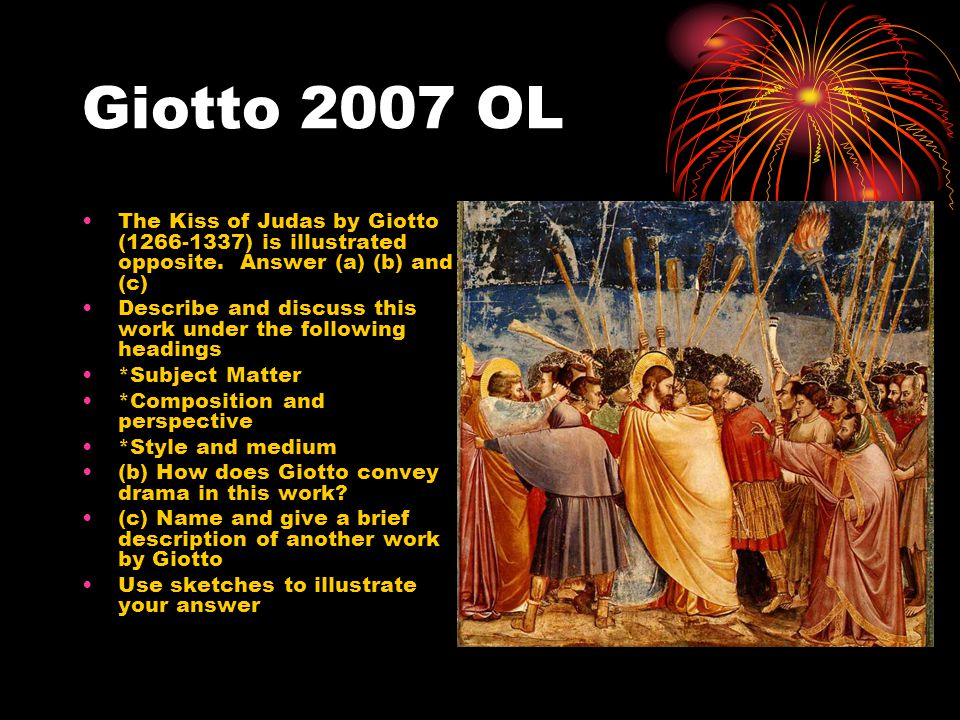 Giotto 2007 OL The Kiss of Judas by Giotto (1266-1337) is illustrated opposite.