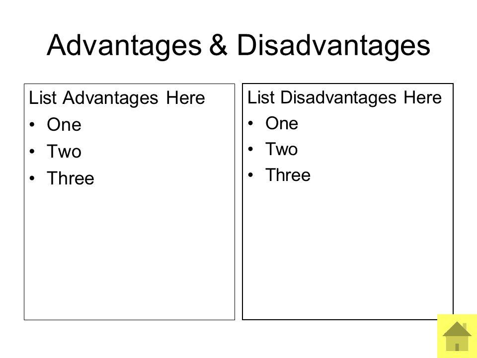 5 Advantages & Disadvantages List Advantages Here One Two Three List Disadvantages Here One Two Three