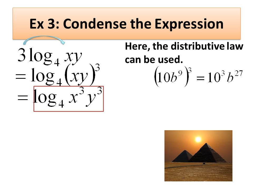 Ex 3: Condense the Expression Here, the distributive law can be used.