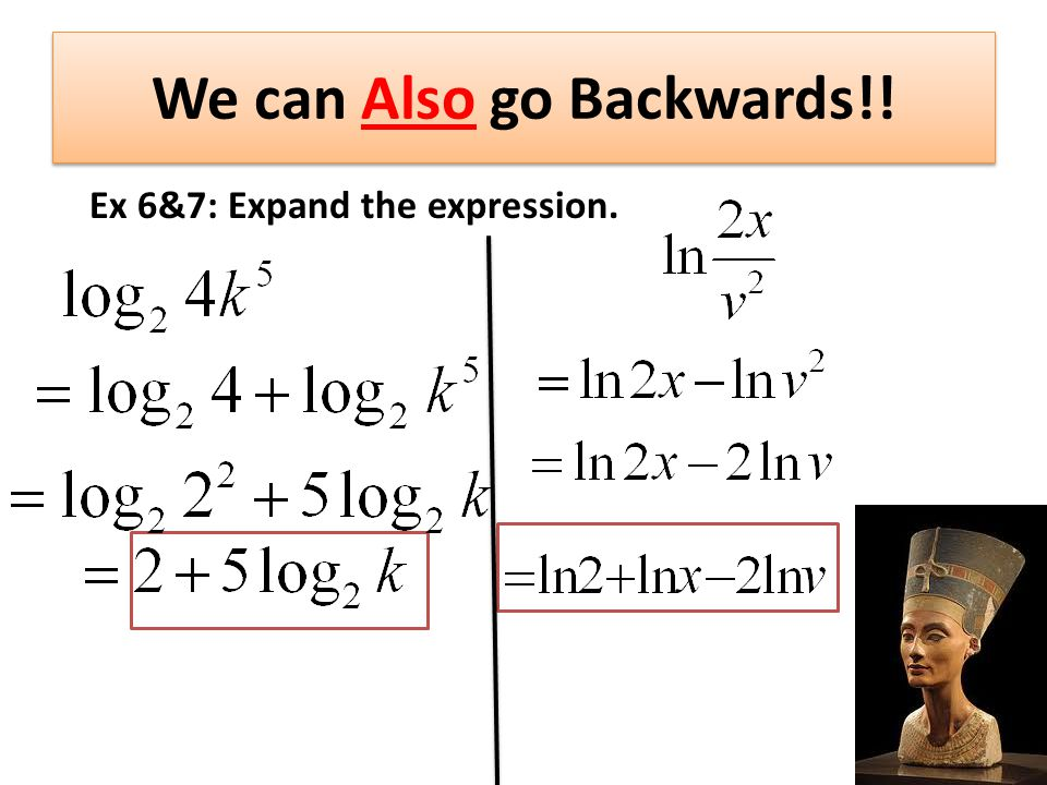 Ex 7: Use log 3 ≈.477 and log 2 ≈.301 to approximate the value of the expression
