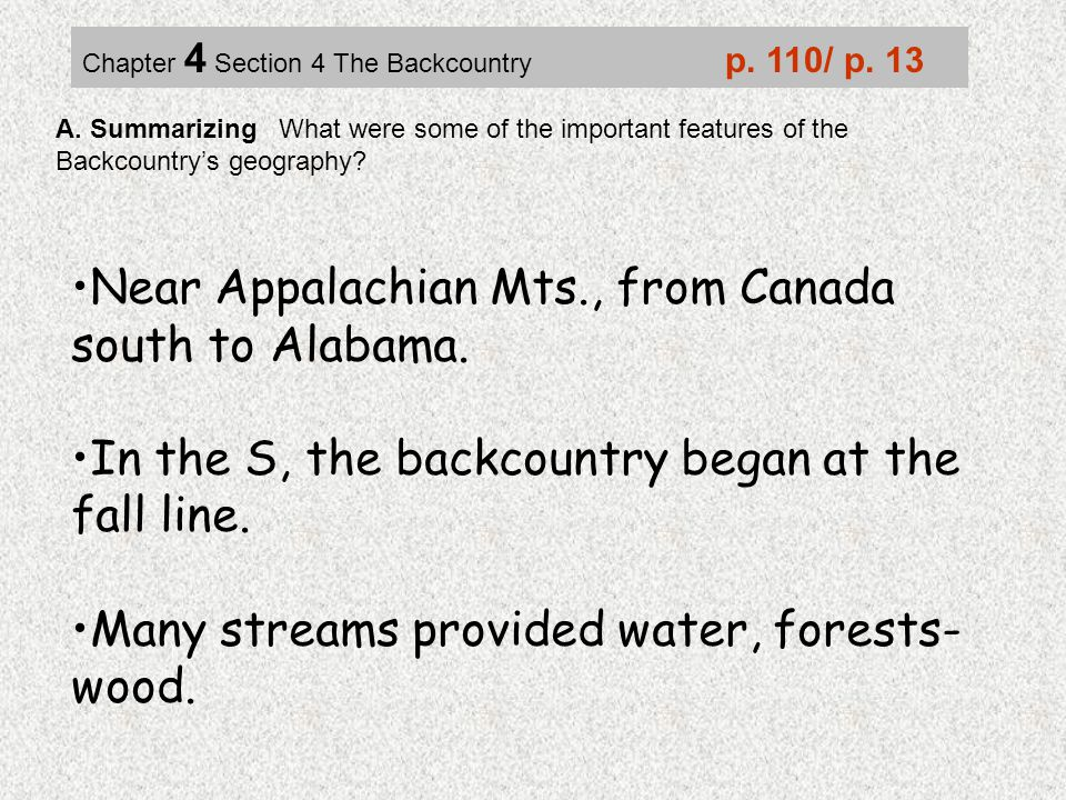 A. Summarizing What were some of the important features of the Backcountry's geography? Near Appalachian Mts., from Canada south to Alabama. In the S,