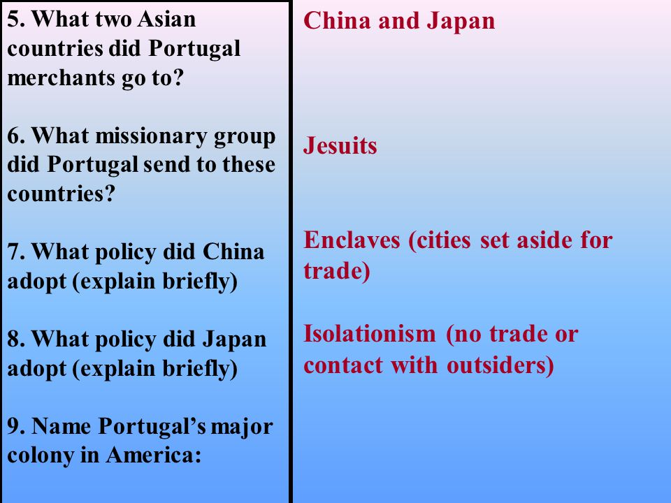 5. What two Asian countries did Portugal merchants go to.