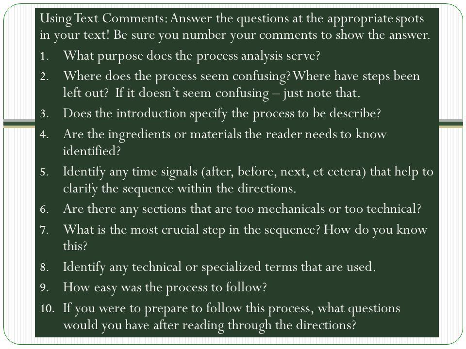 Using Text Comments: Answer the questions at the appropriate spots in your text! Be sure you number your comments to show the answer. 1. What purpose