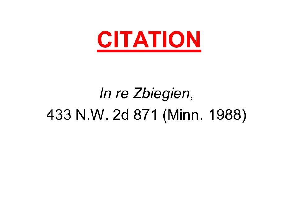 CITATION In re Zbiegien, 433 N.W. 2d 871 (Minn. 1988)